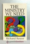 Baxter, Richard - The Ministry we need --- Great Christian Classics, no 16
