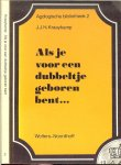 Kraaykamp J.J.H. Vereniging Instituut voor de Rijpere Jeugd te Rotterdam  [De Arend en Zeemeeuw] - Als je voor een Dubbeltje geboren