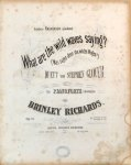 Richards, Brinley (Bearb.): - What are the wild waves saying? (Was sagen den die wilden Wogen?). Duett von Stephen Glover. Für Pianoforte übertragen von Brinley Richards. Op. 63
