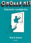 Katsma, Wim H. - Omgaan met didactische vaardigheden
