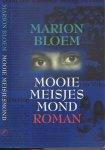 Marion Bloem werd geboren op 24 augustus 1952 in Arnhem. In 1971 ging ze in Utrecht psychologie studeren en in 1977 studeerde ze af in de klinische psychologie - Mooie Meisjesmond
