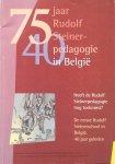 - 75 jaar Rudolf Steinerpedagogie in Belgie; heeft de Rudolf Steinerpedagogie nog toekomst? De eerste Rudolf Steinerschool in Belgie, 40 jaar geleden