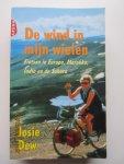 Dew, Josie - De wind in mijn wielen. Fietsen in Europa, Marokko, India en de Sahara