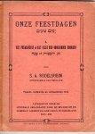 Rudelsheim, S. A. - Onze Feestdagen. I: Het Pésachfeest of het Feest der ongezuurde brooden.
