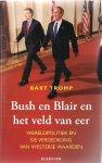 Tromp, Bart - Bush en Blair en het veld van eer / wreldpolitiek en verdediging van westerse waarden