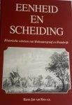 REES, Harm Jan van e.a. - Eenheid en scheiding. Historische schetsen van Molenaarsgraaf en Brandwijk