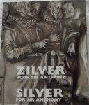 Claessens - Peré A.M. - Zilver voor Sir Anthony/ Silver for Sir Anthony Tentoonstellingscatalogus van de gelijknamige tentoonstelling in het Provinciaal Museum Sterckshof/Zilvercentrum