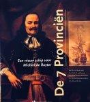 Bruijn, J.R. (Red.) E.a. - De 7 Provinciën. Een nieuw schip voor Michiel de Ruyter