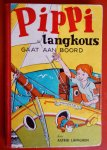 Astrid LINDGREN - PIPPI GAAT AAN BOORD (oer-versie van het tweede deel van P.L uit 1952! Samen met deel 1 Pippi Langkous, het debuut in Nederland).