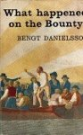Danielsson, Bengt - What Happened on the Bounty