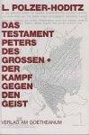 Polzer-Hoditz, L. - Das Testament Peter des Grossen / Der Kampf gegen den Geist