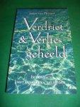 Praagh, J. van - Verdriet & verlies geheeld  In contact met overleden geliefden