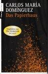 Domínguez, Carlos María - Das Papierhaus. Erzählung