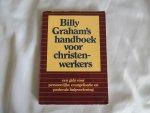 Graham Billy - Billy Graham's handboek voor christenwerkers,  christen werkers - Een gids voor persoonlijke evangelisatie en pastorale hulpverlening