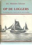 Drs. Schroor, Meindert - Op de loggers - Terschelling en de visserij rond de eeuwwisseling