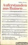 Amos, Heike - Auferstanden aus Ruinen. Die Nationalhymne der DDR 1949 bis 1990