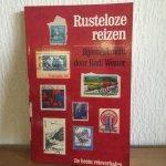 Rudi Wester - RUSTELOZE REIZEN, de beste reisverhalen