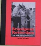 Bool, F. - Brandpunt Rotterdam / de jaren zestig gezien door Herbert Behrens