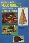 Meilach, Donna Z. - Creating small wood objects. As functional sculpture.
