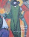 Adams, Henry; Margaret C Conrads; Annegret Hoberg - Albert Bloch : the American blue rider