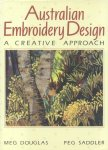 Douglas, Meg / Saddler, Peg - Australian Embroidery Design (A creative approach)