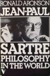 Aronson, Ronald - Jean-Paul Sartre; philosophy in the world