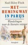 Fitch, Noel Riley - Met Hemingway in Parijs. Wandelingen voor de literaire reiziger.