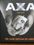 Hulst, Jessica van der;  e.a. - AXA, 100 jaar gestaalde arbeid