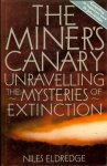Eldredge, Niles - The miner's canary / Unravelling the mysteries of extinction