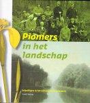 R. Heling - Pioniers in het landschap - vrijwilligers in het natuurgebied Zeijerwiek