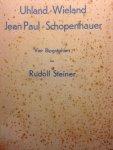 Steiner, Rudolf - Uhland, Wieland, Jean Paul, Schopenhauer. Vier Biographien