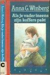 Winberg Anna-Greta  Omslagtekening door Alex de Wolf  Nederlandse vertaling Uitgeverij Leopold B.v. 1975  en C. de Vries Brouwers P.v.b.a. Antwerpen - Als je vader ineens zijn koffers pakt