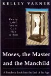 Varner, Kelley (ds1373B) - Moses, the Master and the Manchild. Every 2,000 Years God Has a Son