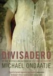 Ondaatje, Michael - Divisadero