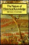 STANFORD, MICHAEL - The Nature of Historical Knowledge.