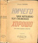 Daisne Johan - Van Nitsjevo tot Chorosjo, Tien eeuwen Russische literatuur, Een geïllustreerde en van bio-bibliografische aantekeneningen voorziene anthologie der Russische literatuur sinds haar aanvang tot heden