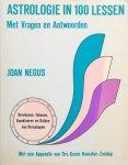 Negus, Joan (met een appendix van drs. Karen Hamaker-Zondag) - Astrologie in 100 lessen, met vragen en antwoorden / berekenen, tekenen, kombineren en duiden van horoskopen