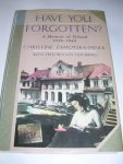 Zamoyska-Panek, Christine - Have you forgotten? a memoir of Poland 1939-1945