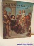 N/A. expo. - NA & NAAR VAN DYCK. DE ROMANTISCHE RECUPERATIE IN DE 19e EEUW, Na & naar Van Dyck de romantische recuperatie in de 19de eeuw.