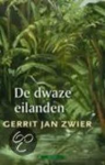 Zwier, Gerrit Jan - De dwaze eilanden