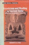 Zysk, Kenneth G. - Asceticism and healing in ancient India; medicine in the Buddhist monastery