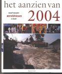 Aanzien van - Han van Bree (samenstelling) - HET AANZIEN VAN HET JAAR 2004 - TWAALF MAANDEN WERELDNIEUWS IN BEELD