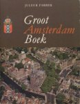 Farber, Jules B. - Groot Amsterdam boek