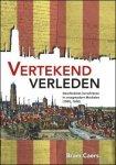 Bram Caers - Vertekend verleden, Geschiedenis herschrijven in vroegmodern Mechelen (1500-1650)