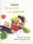 Arkel, Francis van / Stouten, Edo - Dé wereld van groente. Alles over 120 soorten groenten uit de hele wereld, inclusief 32 recepten