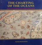 Whitfield, Peter. - The Charting of the Oceans.