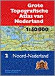 - Grote topografische atlas van Nederland deel 2 : Noord-Nederland