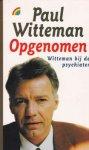 Witteman, Paul. - Opgenomen / Witteman bij de psychiater