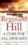 Hill, Reginald - A CURE FOR ALL DISEASES - A Dalziel & Pascoe Novel