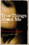 Davies, Deborah Kay - True Things About Me